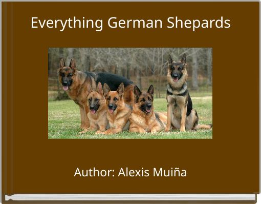 Everything German Shepards