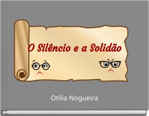 O Silêncio e a Solidão