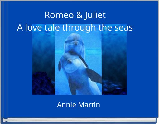 Romeo & Juliet A love tale through the seas