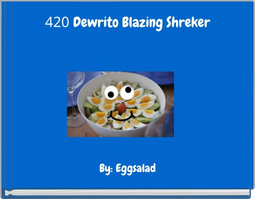 420 Dewrito Blazing Shreker
