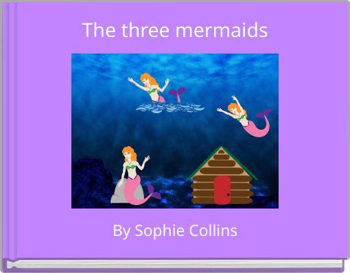 The three mermaids