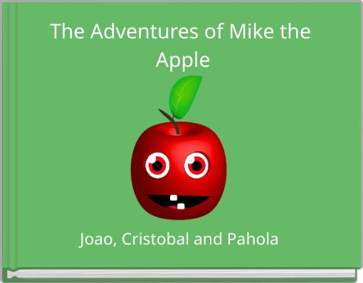The Adventures of Mike the Apple