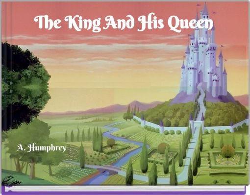The King And His Queen  A. Humphrey