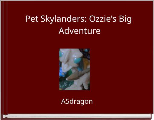 Pet Skylanders: Ozzie's Big Adventure