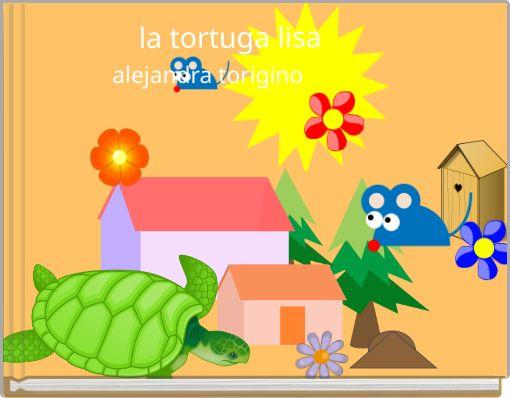 la tortuga lisa