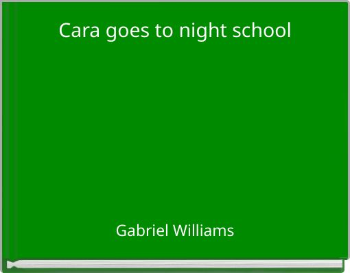 Cara goes to night school
