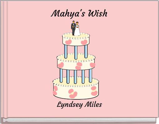 Mahya's Wish