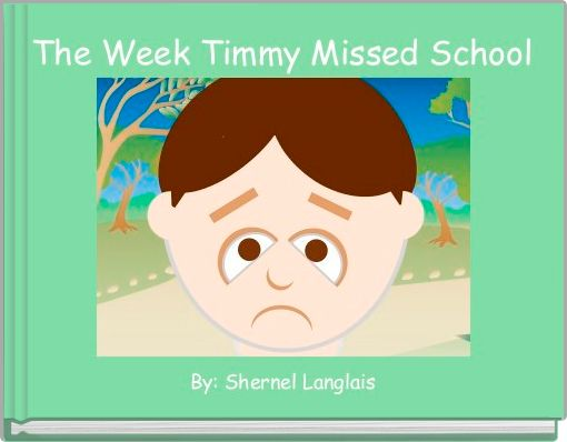 The Week Timmy Missed School