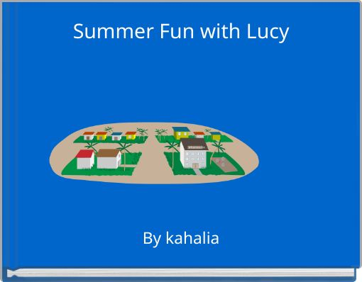 Summer Fun with Lucy