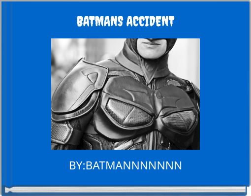 BATMANS ACCIDENT