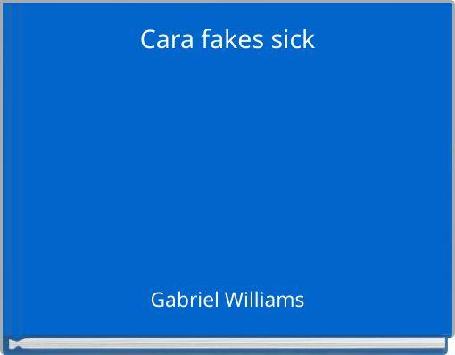 Cara fakes sick