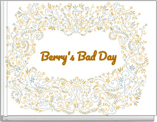 Berry's Bad Day