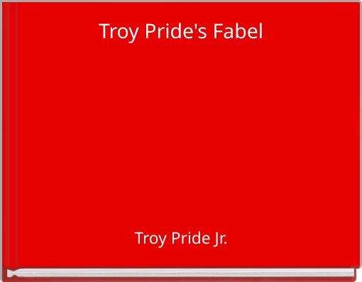 Troy Pride's Fabel