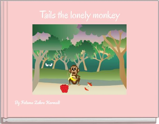 Tails the lonely monkey
