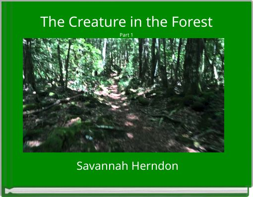 The Creature in the ForestPart 1