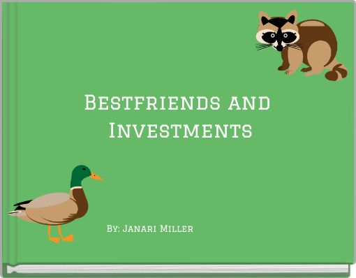 Bestfriends and  Investments