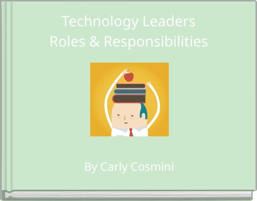 Technology Leaders Roles & Responsibilities