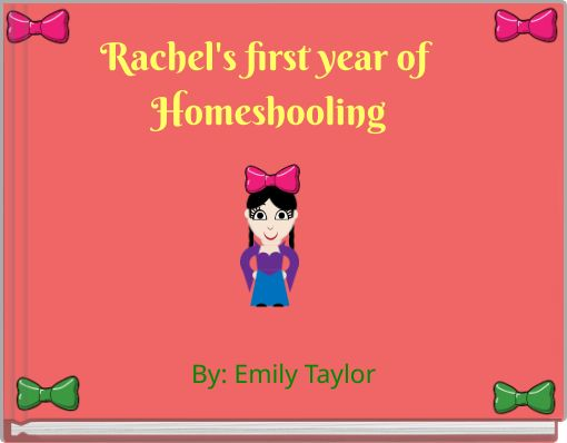 Rachel's first year of Homeshooling
