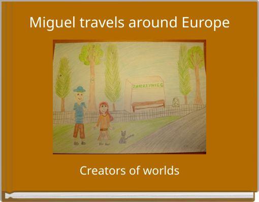 Miguel travels around Europe