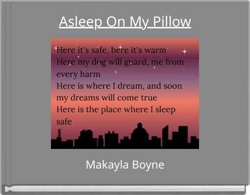 Asleep On My Pillow