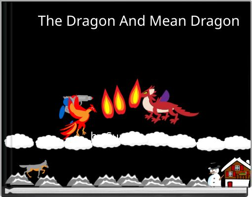 The Dragon And Mean Dragon