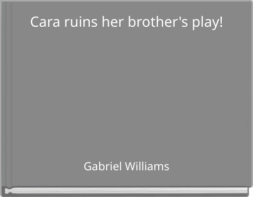 Cara ruins her brother's play!