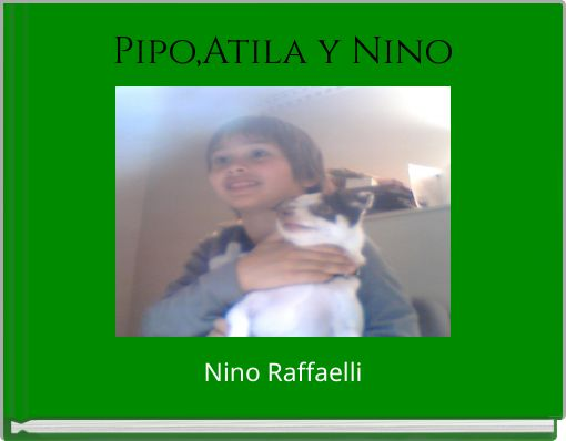 Pipo,Atila y Nino