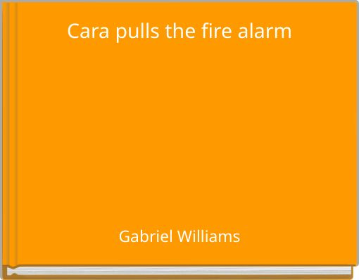 Cara pulls the fire alarm