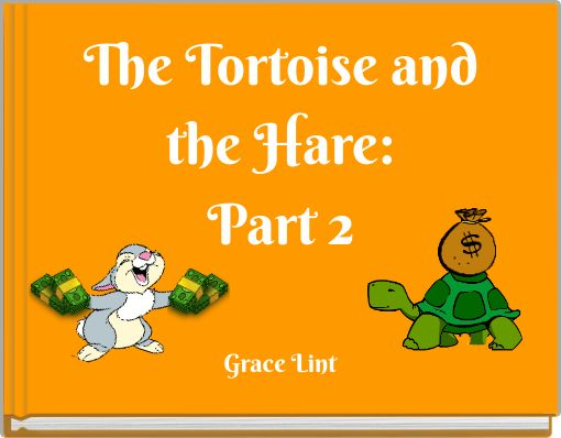 The Tortoise andthe Hare:Part 2