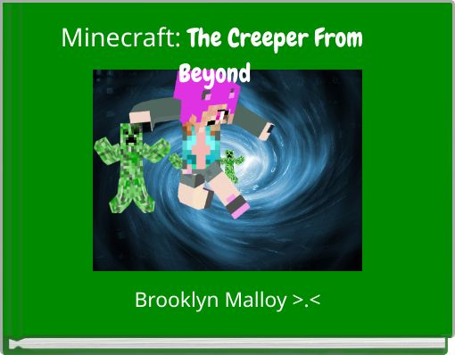 Minecraft:   The Creeper From Beyond