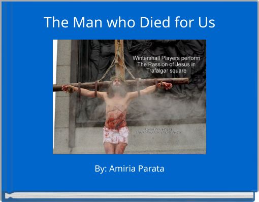 The Man who Died for Us