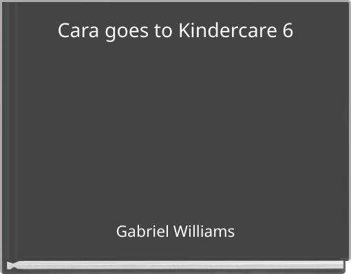Cara goes to Kindercare 6