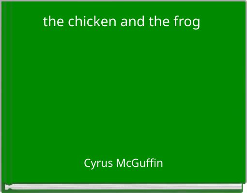 the chicken and the frog