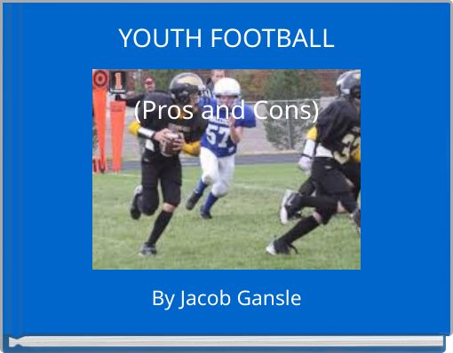 YOUTH FOOTBALL(Pros and Cons)