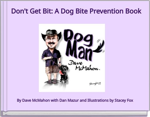 Dont Get Bit A Dog Bite Prevention Book For Kids