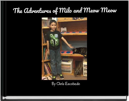 The Adventures of Milo and Meow Meow
