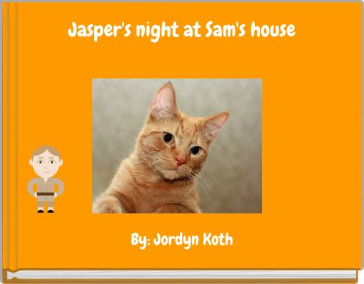 Jasper's night at Sam's house