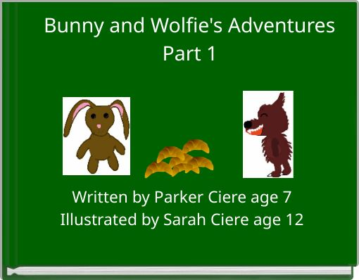 Bunny and Wolfie's Adventures Part 1