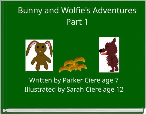 Bunny and Wolfie's Adventures Part 1