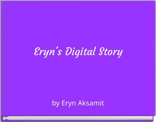 Eryn's Digital Story