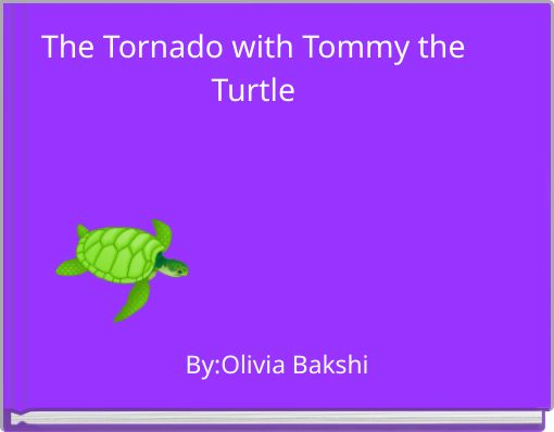 The Tornado with Tommy the Turtle