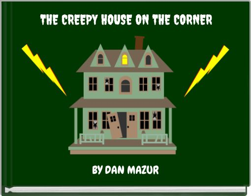 THE CREEPY HOUSE ON THE CORNER