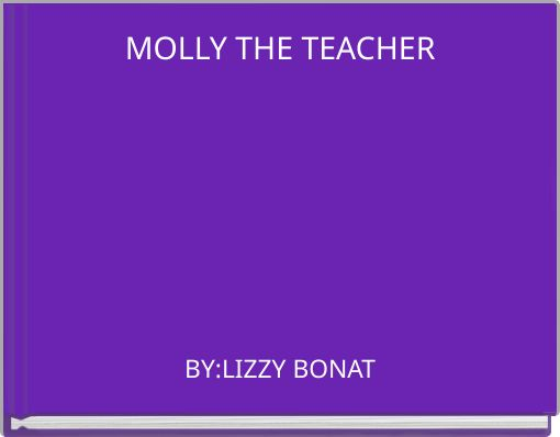 MOLLY THE TEACHER