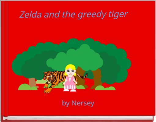 Zelda and the greedy tiger