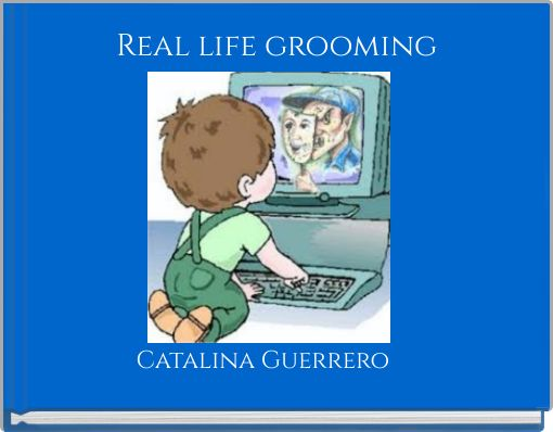 Real life grooming