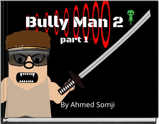 Bully Man 2part 1