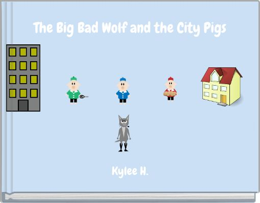 The Big Bad Wolf and the City Pigs
