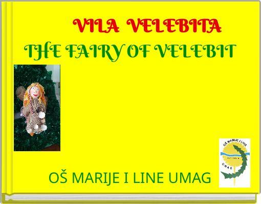 VILA VELEBITATHE FAIRY  OFVELEBIT OŠ MARIJE I LINE UMAG
