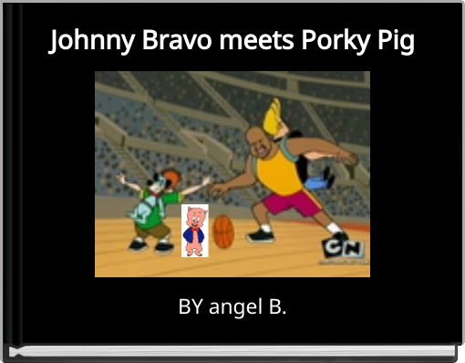 Johnny Bravo meets Porky Pig