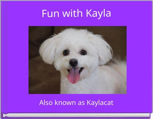 Fun with Kayla